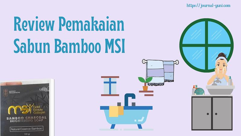 Review Pemakaian Sabun BAmboo MSI