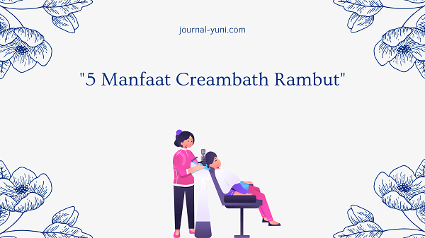Manfaat Creambath Rambut